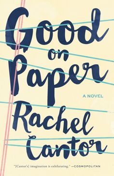 Good on Paper by Rachel Cantor; design by Adly Elewa (Melville House / January Cool Books, New Books, Books To Read, Books 2016, Best Book Covers, Beautiful Book Covers, Book Cover Design, Book Design, Fire Book