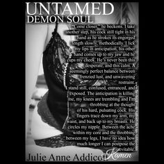 Untamed: Demon Soul. Coming soon! An adult paranormal romance by Julie Anne Addicott.© All rights reserved. Do not remove credit.