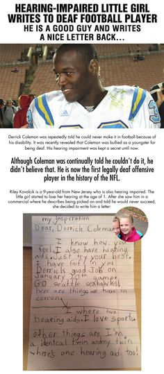 Derrick Coleman is the first legally deaf NFL defensive player in history. He plays for the SEAHAWKS and this sweet girl with a hearing impairment wrote him a letter (what a great Man! He wrote her an inspirational response. Seahawks Football, Football Love, Seattle Seahawks, Derrick Coleman, Hearing Impairment, Human Kindness, Faith In Humanity Restored, 12th Man, Great Stories