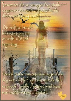 Lekker Dag, Evening Greetings, Goeie More, Afrikaans Quotes, Good Morning Wishes, Positive Thoughts, Singing, Bible, Positivity