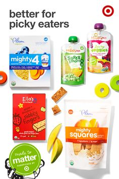 For picky eaters, try kid-friendly choices from Made to Matter, handpicked by Target, each made with real fruits and veggies. There's a yogurt pouch from Plum Organics, filled with vitamins and protein. From Happy Family, try a Super Smart pouch, created to support toddler development, or get a serving of veggies with the Love My Veggies pouch. On-the-go snack? Go for whole grain with Ella's Kitchen Nibbly Fingers or Plum Organics Mighty Squares.
