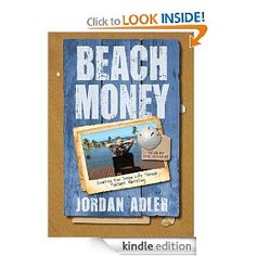 Beach Money by Jordan Adler - A great book about the power of MLM/Network Marketing and how it can change your life.  I have it on my kindle, can't wait to start reading and learn to earn MY BEACH MONEY.......
