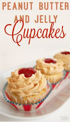 Peanut Butter and Jelly Cupcakes Recipe - easy to make and taste SOOO good!