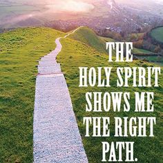 Direction: Holy Spirit guides me with His gentle hand...