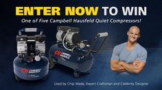 Enter daily to win a Quiet Air Compressor from Campbell Hausfeld! Up to 50% quieter, the Quiet Air Compressor is one of the quietest air compressors in the industry.