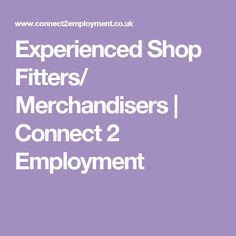 Experienced Shop Fitters/ Merchandisers | Connect 2 Employment