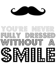 You're never fully dressed without a smile! #quote