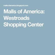 Malls of America: Westroads Shopping Center