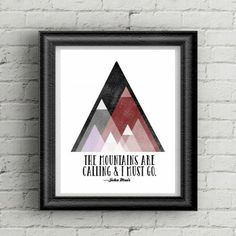 """Free printable with the John Muir quote """"The mountains are calling and I must go."""" Perfect for your gallery wall."""