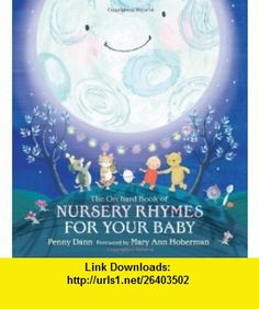 The Orchard Book of Nursery Rhymes for Your Baby (9781408304587) Penny Dann, Mary Ann Hoberman , ISBN-10: 1408304589  , ISBN-13: 978-1408304587 ,  , tutorials , pdf , ebook , torrent , downloads , rapidshare , filesonic , hotfile , megaupload , fileserve