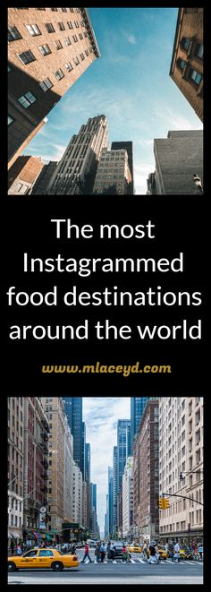 Find out the top food destinations around the world according to Insta-popularity