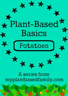 Plant-Based Basics: Potatoes Should you eat Potatoes on a Plant-Based Diet? Find out here!