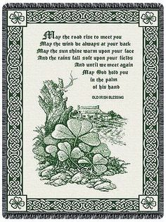 """Irish Blessing Tapestry Throw"" This woven tapestry 2 layer tapestry throw features an Old Irish Blessing. 100% cotton. Made in the USA. Measures 68"" long x 48"" wide. PLEASE NOTE: Shipping ONLY within"