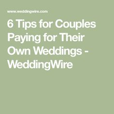 6 Tips for Couples Paying for Their Own Weddings - WeddingWire