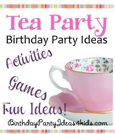 Tea Party Theme Birthday Party Ideas - Fun ideas for party games, activities, party food, invitations, decorations and more!   Fun for kids ages 3, 4, 5, 6, 7, 8, 9, 10, 11, 12, 13 years old.  http://birthdaypartyideas4kids.com/tea-party-birthday-theme.htm