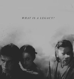 What is a legacy? - Anakin Skywalker, Obi-Wan Kenobi & Padmè Amidala