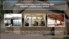 Winchester Garage Door Repair Company In Winchester VA. Providing The Best Garage  Door Service For Spring And Opener.