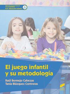 El juego infantil y su metodología / Raúl Bermejo Cabezas, Tania Blázquez Contreras.-- Madrid : Síntesis, D.L. 2016.