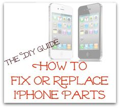 How to fix or replace iPhone parts