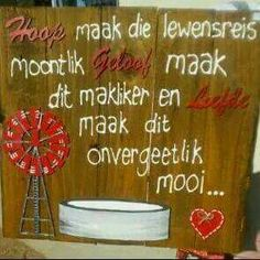 Hoop, Geloof, liefde Afrikaanse Quotes, Goeie More, Burlap Crafts, True Words, Friendship Quotes, Slogan, Life Lessons, Inspirational Quotes, Motivational