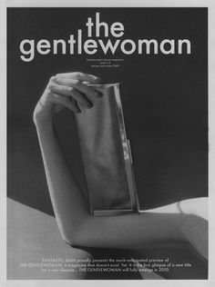The Gentlewoman: An amazing magazine with a difference, so yes it's a little try-hard and hipster but worth a read and is an aesthetically pleasing magazine of the highest kind.