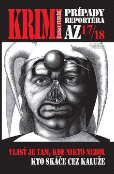Krimi prípady reportéra AZ 17/18: Ľuboš Jurík Reading, Books, Movies, Movie Posters, Fictional Characters, Libros, Films, Book, Film Poster