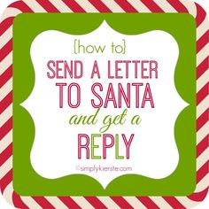 How to send Letters to Santa and get a reply! | simplykierste.com