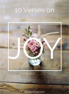 Joy was the name of his sister. 10 Verses on Joy - Simply Clarke Joy Quotes, Faith Quotes, Bible Quotes, Encouragement, Joy Of The Lord, Fruit Of The Spirit, Pure Joy, Choose Joy, Joy And Happiness