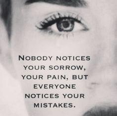 Mistake speaks louder.