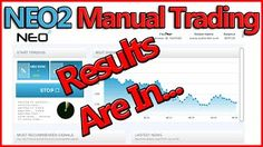 NEO2 Manual Trading   Full Auto Results Update!