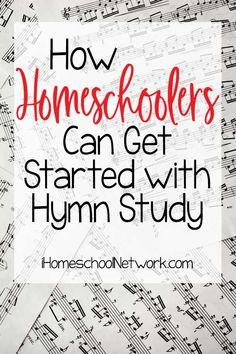 How Homeschoolers Can Get Started with Hymn Study - iHomeschool Network Homeschool Curriculum, Homeschooling, Music Activities, Music For Kids, Teaching Music, Music Lessons, Get Started, How To Memorize Things, Study