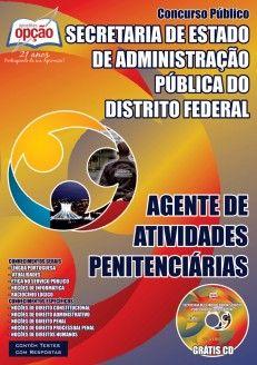 Apostila Concurso Secretaria de Estado de Administração Pública e Secretaria de Segurança Pública do Distrito Federal - SEAP/SSP - DF - 2015: - Cargo: Agente de Atividades Penitenciárias
