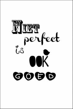 Niet perfect is ook goed Favorite Quotes, Best Quotes, Funny Quotes, Dutch Words, Dutch Quotes, Magic Words, More Than Words, True Words, Happy Quotes