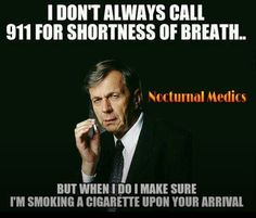 Nursing humor..plus cigarette smoking man!!how could I not repin
