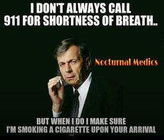 Nursing humor..plus cigarette smoking man!!how could I not repin
