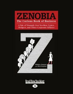 Zenobia: The Curious Book of Business by Matthew Emmens. $14.99. Publisher: ReadHowYouWant; Large Print 16 pt edition (June 13, 2012). Author: Matthew Emmens. Publication: June 13, 2012