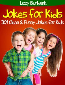 301 Clean and Funny Jokes for Kids ~ eBook FREE Until April 22, 2013