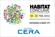 """A creation is only meaningful when they change lives!  Habitat Conclave hosted at AES Ground, from February 18 – 21, sponsored by CERA.   Come be part of """"Where Creators Meet"""".   #Conclave #SmartCity #Sustainable #Gujarat"""