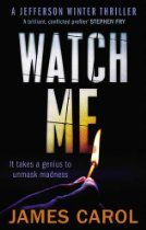 pp  Watch Me (Jefferson Winter 2) By James Carol - Ex-FBI profiler Jefferson Winter has a new case in sunny Louisiana, where the only thing more intense than the heat is a killer on the loose in the small town of Eagle Creek. But in a town where secrets are rife and history has a way of repeating itself, can Winter solve the case before someone else dies?  'A brilliant, conflicted profiler.' Stephen Fry  'Jefferson Winter is a welcome new genius, and I can't wait to meet him again.' Neil…