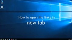 Learn how to open links in the new tab in windows. Youtube online learning windows hd video tutorial. super awesome and amazing video. cool windows tips and tricks