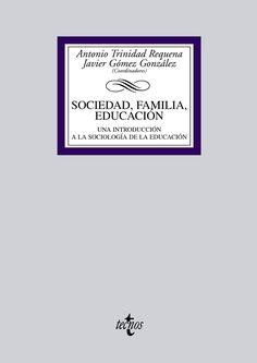 """""""Sociedad, familia, educación: una introducción a la sociología de la educación"""" coordinado por Antonio Trinidad Requena y Javier Gómez González (2012). Encuéntralo en: Planta 2. EDUCACIÓN / Sociología de la Educación / soc"""