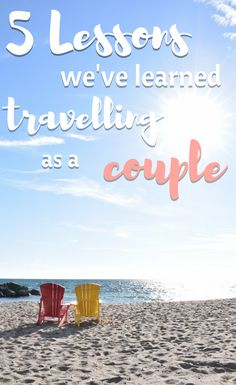 Things we've learned travelling as a couple while on the road together.