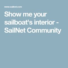 Show me your sailboat's interior - SailNet Community Sailboat Interior, Boat Projects, Show Me Your, Drill, Community, Hole Punch, Drills, Drill Press
