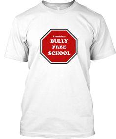 Bully Free School | Teespring
