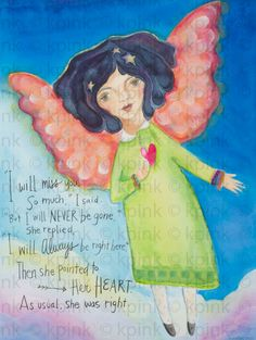 .'..I will always be right here' by  Kristen Powers  (for me this is in memory of my sister in law, Beth, who just passed away this weekend... she will be be missed but forever in our hearts)