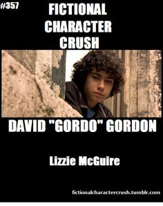 """#357 - David """"Gordo"""" Gordon from Lizzie McGuire 22/04/2013<<one of my first fictional crushes"""