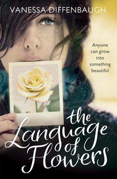 The language of flowers by Vanessa Diffenbaugh: as good as a Coffee and Chocolate Muffin - Il linguaggio segreto dei fiori (Garzanti)