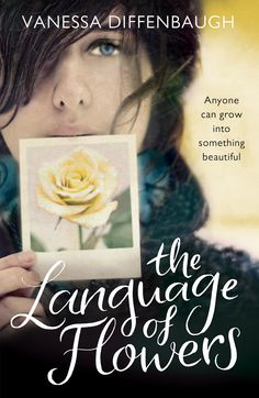 The language of flowers by Vanessa Diffenbaugh: as good as a Coffee and Chocolate Muffin - Il linguaggio segreto dei fiori (Garzanti)