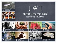 JWT10 trends for 2012 executive summary 11 12 05 by Babelfish - Brian Crotty via slideshare