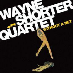Wayne Shorter : Without A Net